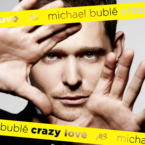 "Michael Bublé – ""Crazy Love"""