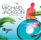 "Vários – ""Revisiting Michael Jackson in Bossa Grooves"""